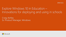 Explore Windows 10 in education: Innovations for deploying and using in schools