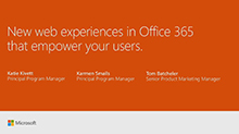New web experiences in Office 365 that empower your users