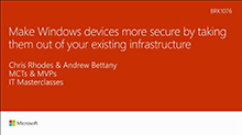 Make Windows devices more secure by taking them out of your existing infrastructure