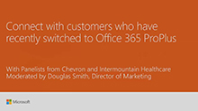 Connect with customers who have recently switched to Office 365 ProPlus