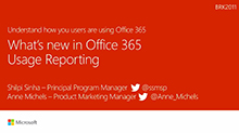 Understand how your users are using Office 365: What's new in usage reporting