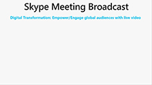 Transform your large-scale meetings with Skype Meeting Broadcast