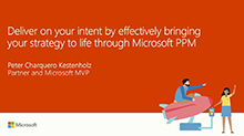 Deliver on your intent by effectively bringing your strategy to life through Microsoft PPM