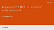 Keep up with Office 365 evolution in the real world