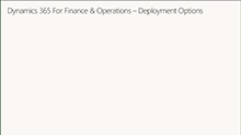 Choose the right deployment option for Dynamics 365 for Operations