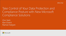 Take Control of Your Data Protection and Compliance Posture with New Microsoft Compliance Solutions