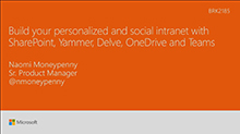 Build your personalized and social intranet with SharePoint, Yammer, Delve, OneDrive and Teams