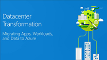 Migrating your applications, data, and workloads to Microsoft Azure