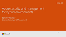 Azure security and management for hybrid environments