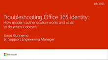 Troubleshooting Office 365 identity: How modern authentication works and what to do when it doesn't