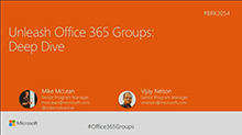 Unleash Office 365 Groups: Deep dive