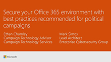 Secure your Office 365 environment with best practices recommended for political campaigns