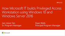 How Microsoft IT used Windows 10 and Windows Server 2016 to implement privileged access workstations
