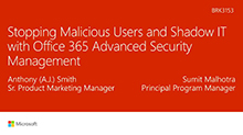 Stopping Malicious Users and Shadow IT with Office 365 Advanced Security Management