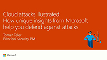 Cloud attacks illustrated: How unique insights from Microsoft help you defend against attacks
