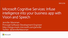 Microsoft Cognitive Services - Infuse intelligence into your business app with Vision and Speech
