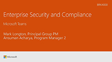 Learn about enterprise security and compliance with Microsoft Teams