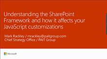 Understanding the SharePoint Framework and how it affects your JavaScript customizations